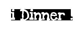 i Dinner